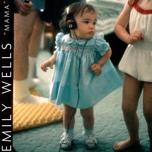 Emily Wells - Mama
