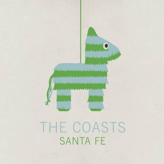 The Coasts - Santa Fe